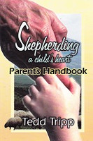 Shepherding a Child's Heart, Parent's Handbook