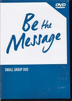 Be the Message Small Group DVD