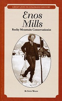 Enos Mills, Rocky Mountain Conservationist