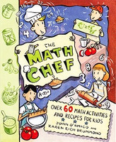 Math Chef: Over 60 Math Activities, Recipes for Kids