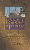 Plymouth in the Words of Her Founders, a Visitor's Guide
