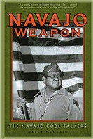 Navajo Weapon, the Navajo Code Talkers