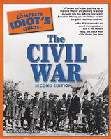 Complete Idiot's Guide to the Civil War, 2d ed.