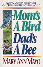 Mom's a Bird, Dad's A Bee, Raising Morally Responsible