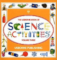 Usborne Book of Science Activities, Volume Three