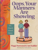 Oops, Your Manners are Showing, Lessons for Ages 4 to 7