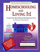 Homeschooling and Loving It!: Create Best Year Ever