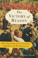 Victory of Reason, Christianity Led to Freedom, Capitalism..