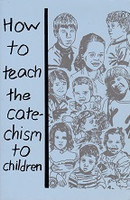 How to Teach the Catechism to Children