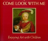 Come Look with Me: Enjoying Art with Children