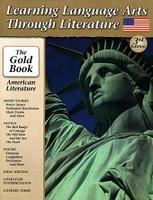 Learning Language Arts Thru Literature 9+: Gold American Lit