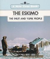Eskimo, the Inuit and Yupik People; The