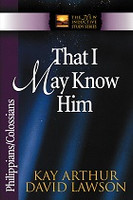 That I May Know Him, Philippians & Colossians