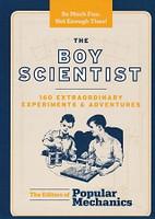 Boy Scientist, 160 Extraordinary Experiments & Adventures