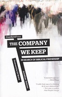 Company We Keep, in Search of Biblical Friendship