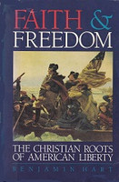 Faith & Freedom, the Christian Roots of American Freedom