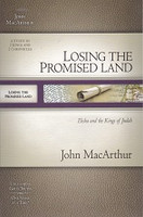 Losing the Promised Land, Study in 2 Kings and 2 Chronicles