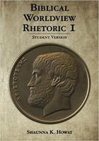 Biblical Worldview Rhetoric I, student version