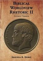 Biblical Worldview Rhetoric II, student version