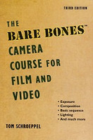 Bare Bones Camera Course for Film and Video, 3d ed.