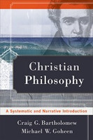 Christian Philosophy, a Systematic and Narrative Intro
