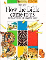 How the Bible Came to Us: the Book that Changed the World