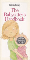 Babysitter's Handbook, the Care and Keeping of Kids