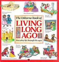 Usborne Book of Living Long Ago