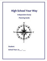 High School Your Way, Independent Study Planning Guide
