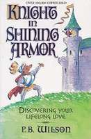 Knight in Shining Armor, Discovering Your Lifelong Love