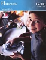 Horizons Health Teacher Guide, Grades 7 &8