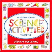 Usborne Book of Science Activities, Volume Two
