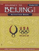 Journey to Beijing 2008 Activities Book, Grades 4-8