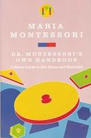 Maria Montessori, Dr. Montessori's Own Handbook