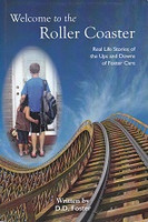 Welcome to the Roller Coaster, Ups and Downs of Foster Care