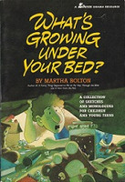 What's Growing Under Your Bed? Sketches and Monologues