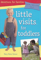 Little Visits for Toddlers, Devotions for Families