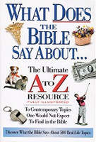 What Does the Bible Say About…. The Ultimate A to Z Resource