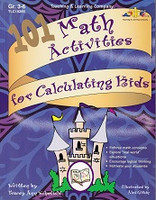 101 Math Activities for Calculating Kids, Grades 3-6