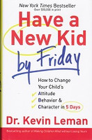 Have a New Kid by Friday: Attitude, Behavior, Character