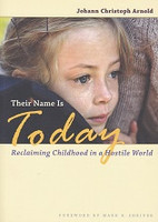 Their Name is Today, Reclaiming Childhood in a Hostile World
