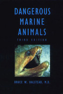 Dangerous Marine Animals, by Bruce W. Halstead, M.D.