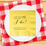 She Said Yes. Now They'll Say I Do! Personalized Wedding Napkins | Engagement Party Napkins | Bridal Shower Napkins