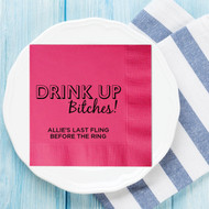 DRINK UP Bitches! Personalized Bachelorette Party Napkins