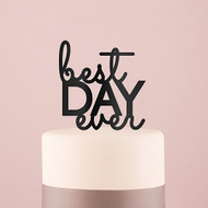Best Day Ever Acrylic Cake Topper in Black