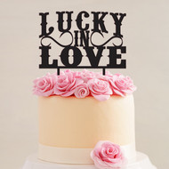 Lucky in Love Acrylic Cake Top