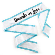 Drunk in Love Sash | Bachelorette Party Sash
