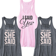 I Said Yes or That's What She Said Flowy Racerback Tank | Bachelorette Party Tank