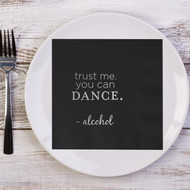 Trust me. You can Dance. - alcohol Custom Wedding Napkins | Wedding Reception Napkins