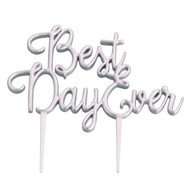 Best Day Ever Cake Topper in Silver